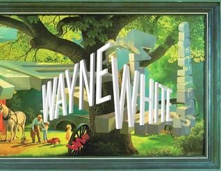 wayne-white-maybe-now-i-ll-get-the-respect-i-so-richly-deserve