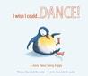 I wish I could...dance