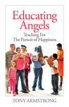 Educating Angels: Teaching for the Pursuit of Happiness