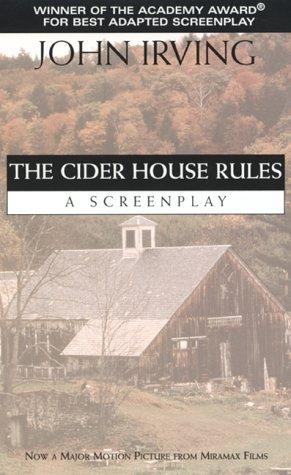 The Cider House Rules: A Screenplay