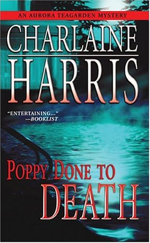 Poppy Done to Death (Aurora Teagarden, #8)