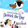 Derrick the Dog (A Derrick and Max Story, #1)