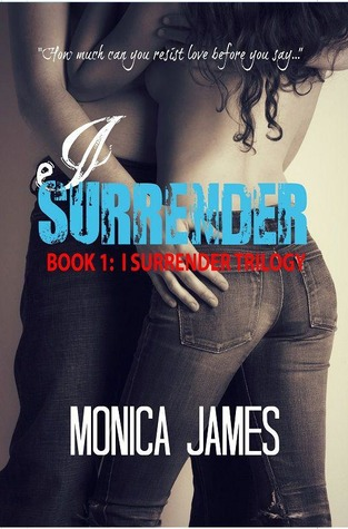 I Surrender by Monica  James
