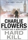 Hard Kill by Charlie Flowers