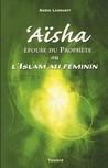 Aïcha ou l'Islam au féminin