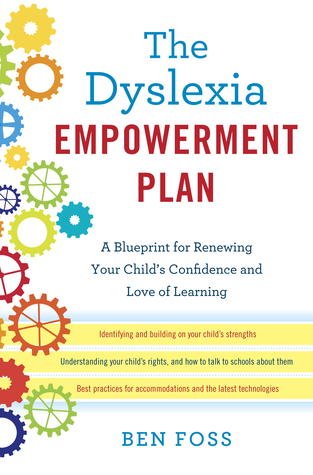 The dyslexia empowerment plan a blueprint for renewing your the dyslexia empowerment plan a blueprint for renewing your childs confidence and love of learning by ben foss malvernweather Gallery