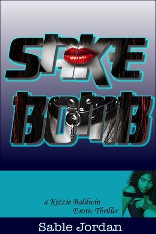Sake Bomb(Kizzie Baldwin Erotic Thriller 3)