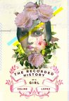The Recorded History of a Girl by Celine Lopez