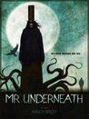 Mr. Underneath