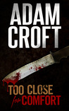 Too Close For Comfort (Knight & Culverhouse, #1)