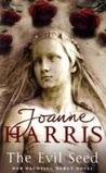 The Evil Seed by Joanne Harris
