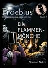 Die Flammenmönche (Froebius, #2)