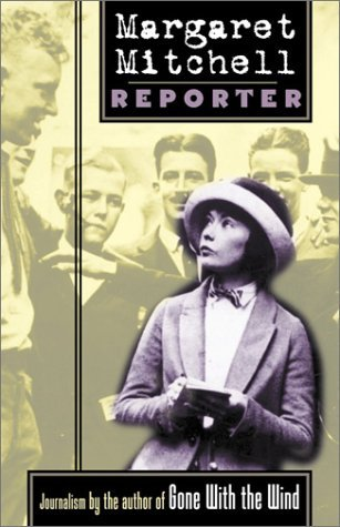Margaret Mitchell, Reporter by Margaret Mitchell