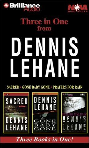 Dennis Lehane Collection: Sacred, Gone Baby Gone, Prayers for Rain