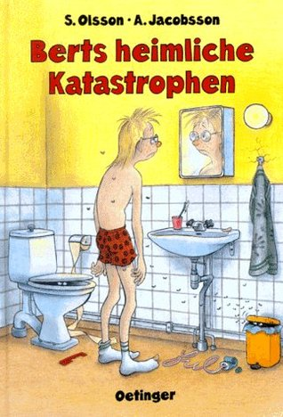 Berts heimliche Katastrophen (Bert, #7)
