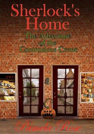 Sherlocks Home: The Adventure of the Contentious Crone (ePUB)