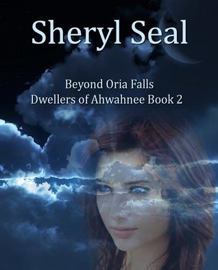 Beyond Oria Falls(Dwellers of Ahwahnee 2)