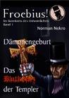 Dämonengeburt / Das Blutkreuz der Templer (Froebius, #1)