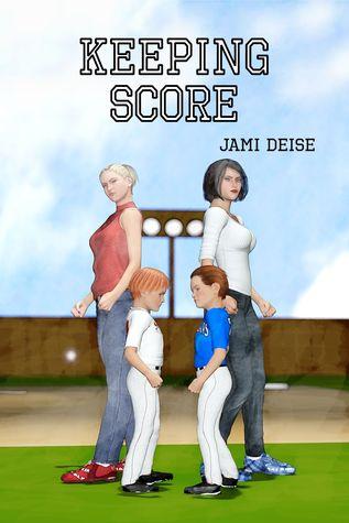 Keeping Score by Jami Deise
