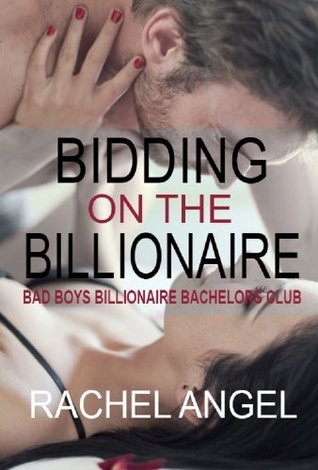 Ebook Bidding on the Billionaire by Rachel Angel PDF!