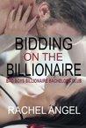 Bidding on the Billionaire (Bad Boys Billionaire Bachelors Club)