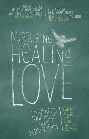 Nurturing Healing Love: A Mother's Journey of Hope & Forgiveness