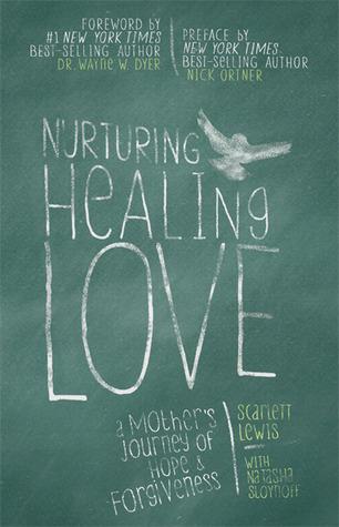 Nurturing Healing Love by Scarlett Lewis
