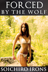 Forced by the Wolf (Reluctant Werewolf Erotica)