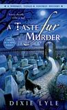 A Taste Fur Murder (Whiskey, Tango & Foxtrot Mystery, #1)