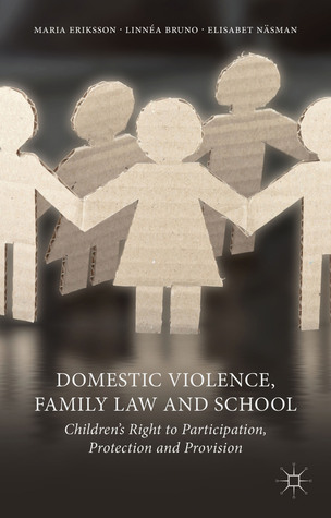 Domestic Violence, Family Law and School: Children's Right to Participation, Protection and Provision
