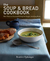 The Soup & Bread Cookbook by Beatrice Ojakangas