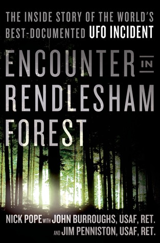 encounter-in-rendlesham-forest-the-inside-story-of-the-world-s-best-documented-ufo-incident