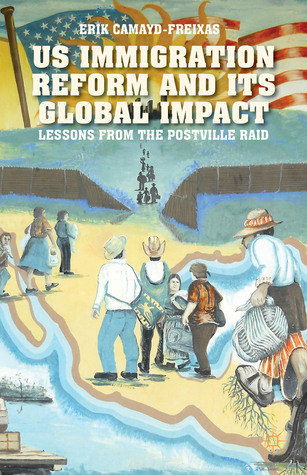 US Immigration Reform and Its Global Impact: Lessons from the Postville Raid
