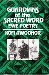 Guardians of the Sacred Word: Ewe Poetry (Traditional African literature)