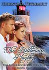 The Billionaire Playboy by Christina Tetreault