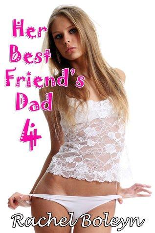 Her Best Friend's Dad 4 by Rachel Boleyn
