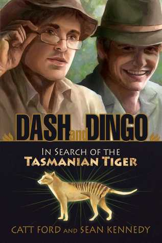 Flashback Friday Book Review:  Dash and Dingo: In Search of the Tasmanian Tiger by Catt Ford and Sean Kennedy