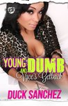 Young and Dumb: Vyce's Getback