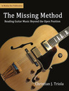 The Missing Method: Reading Guitar Music Beyond the Open Position