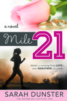 Mile 21 by Sarah Dunster