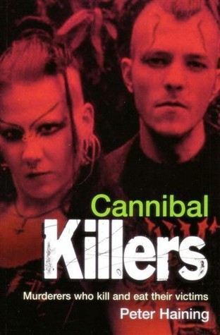 Ebook Cannibal Killers by Peter Haining PDF!