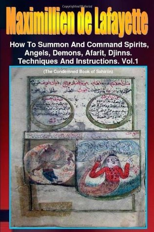 How to Summon and Command Spirits, Angels, Demons, Afrit, Djinns (Volume 1)