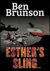 Esther's Sling by Ben Brunson