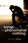 Songs from the Phenomenal Nothing by Steven Luna