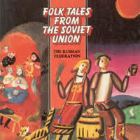 Folk Tales From The Soviet Union: The Russian Federation