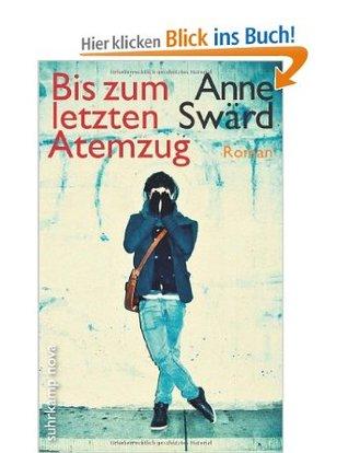 Bis zum letzten Atemzug by Anne Swärd