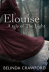Elouise: A Tale of the Light