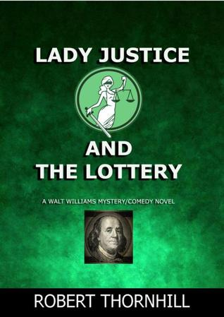 Lady Justice And The Lottery By Robert Thornhill