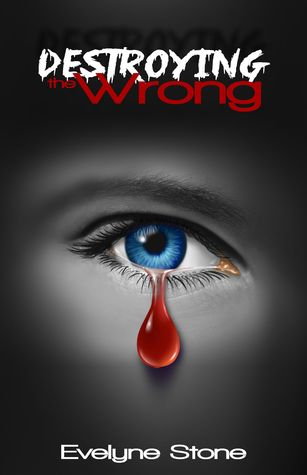 Destroying the Wrong by Evelyne Stone