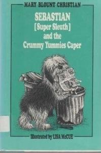 Sebastian (Super Sleuth) and the Crummy Yummies Caper